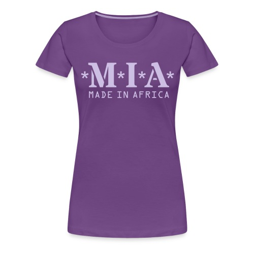 M.I.A. Made In Africa - Women's Premium T-Shirt