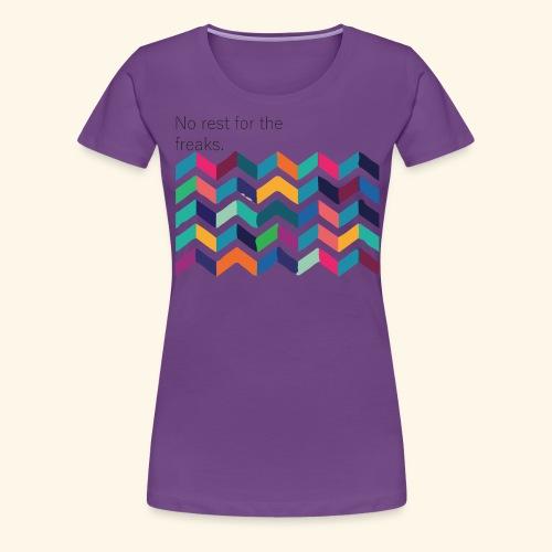No rest - T-shirt Premium Femme