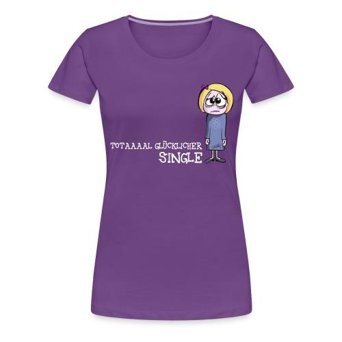 Total glücklicher Singel - hinten drauf! - Frauen Premium T-Shirt