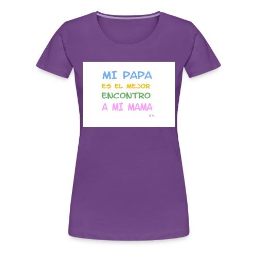 Mi Papa es - Frauen Premium T-Shirt