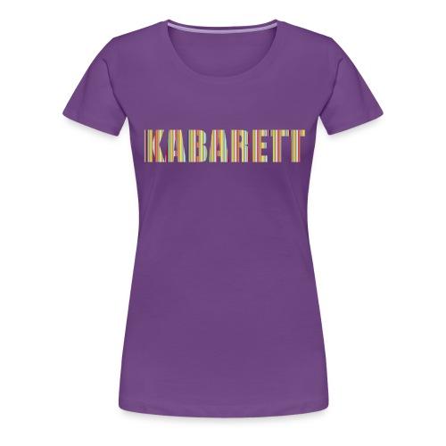 Kabarett - Frauen Premium T-Shirt