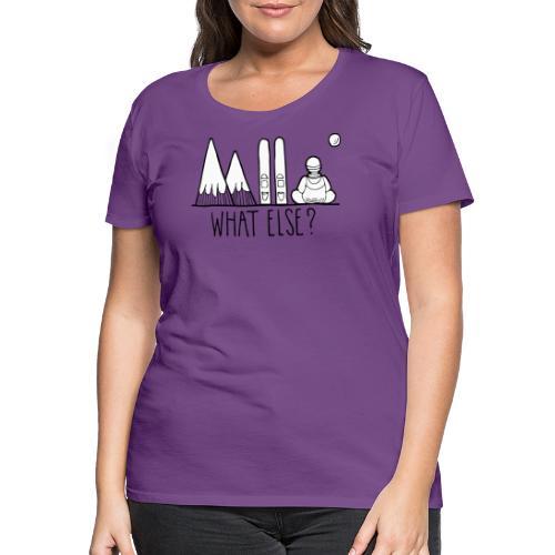 ski et montagnes what else - T-shirt Premium Femme