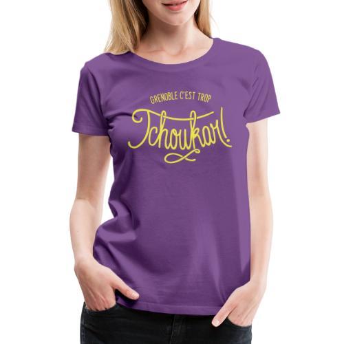 grenoble, c'est trop tchoukar - T-shirt Premium Femme