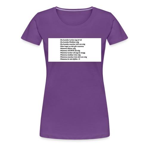 Mamma tröja som gör din mamma glad :) - Premium-T-shirt dam