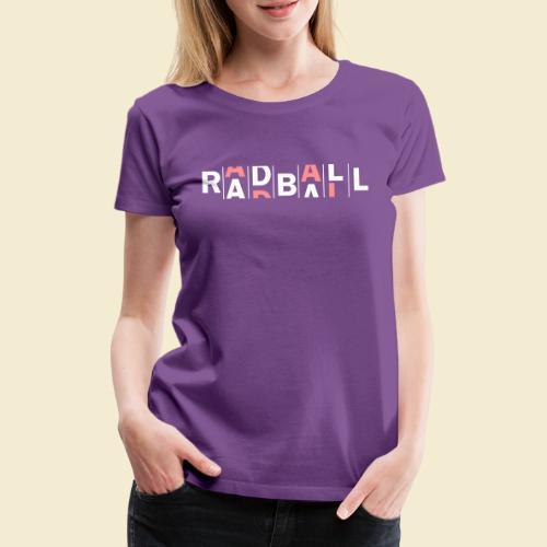 Radball - Frauen Premium T-Shirt