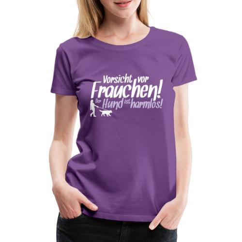 Vorsicht vor Frauchen! /Hunde Design Geschenkidee! - Frauen Premium T-Shirt