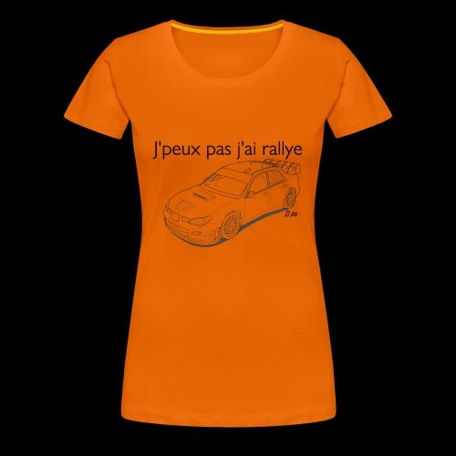 J'peux pas j'ai rallye - T-shirt Premium Femme