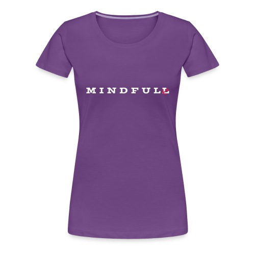 MINDFUL - Frauen Premium T-Shirt
