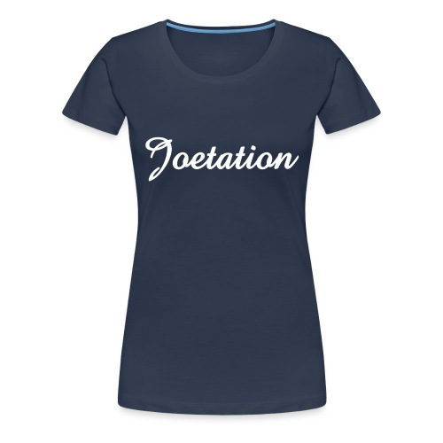 White Text Joetation Signature Brand - Women's Premium T-Shirt