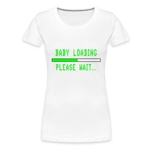 Baby Loading - Naisten premium t-paita