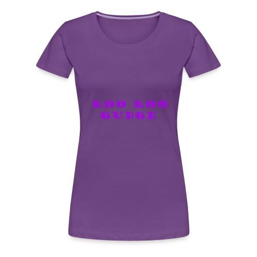rooroogudge - Women's Premium T-Shirt