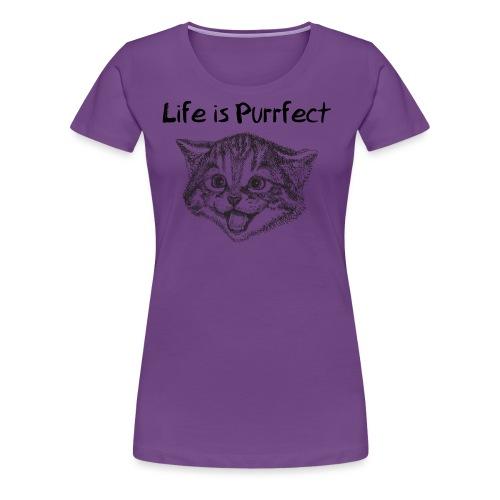 Life is Purrfect - Frauen Premium T-Shirt