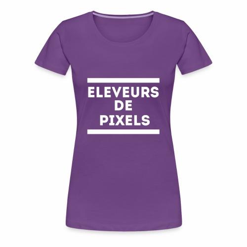 Team Eleveurs de Pixels - T-shirt Premium Femme