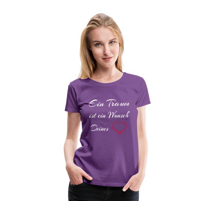 d6d804d9df792b Coole Sprüche Shirts | EIN TRAUM IST EIN WUNSCH DEINES HERZENS ...