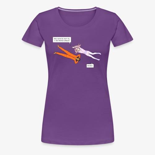 Wir schauen in die Wolken - Frauen Premium T-Shirt