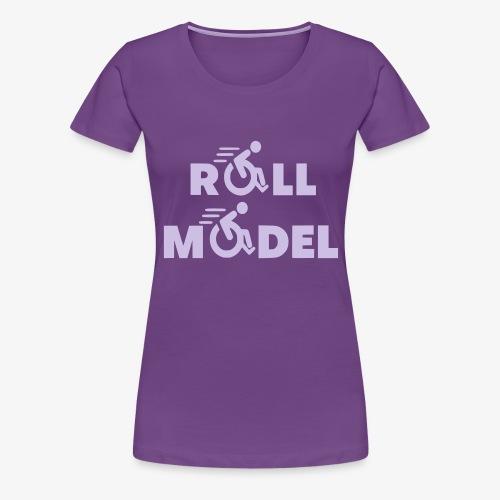Elke rolstoel gebruiker is een roll model - Vrouwen Premium T-shirt