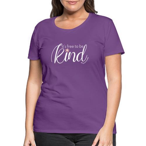 Amy's 'Free to be Kind' design (white txt) - Women's Premium T-Shirt
