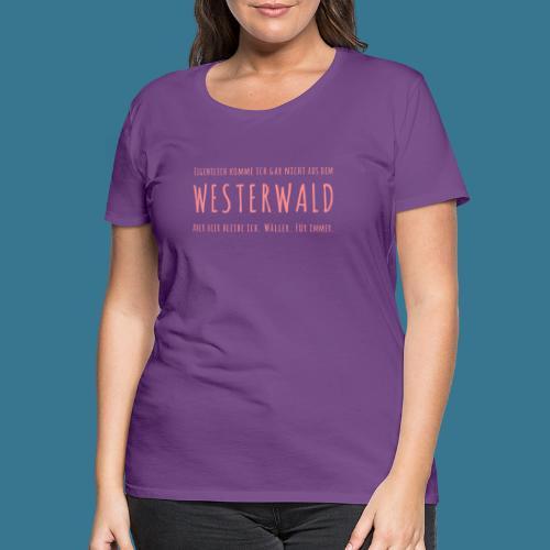 Gekommen um zu bleiben. - Frauen Premium T-Shirt