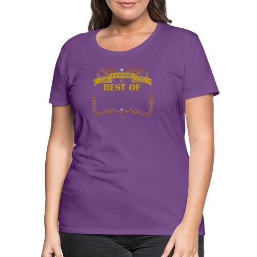 Talent Message I AM THE BEST OF Fun 5 - Frauen Premium T-Shirt