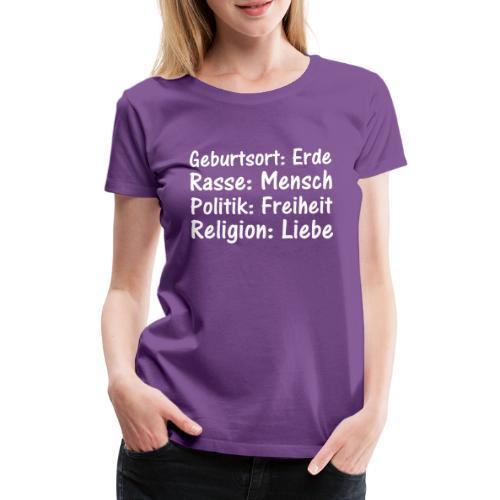 Geburtsort Rasse Politik Religion - Frauen Premium T-Shirt