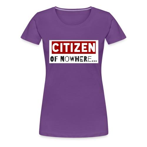 Citizen Of Nowhere 3 - Women's Premium T-Shirt