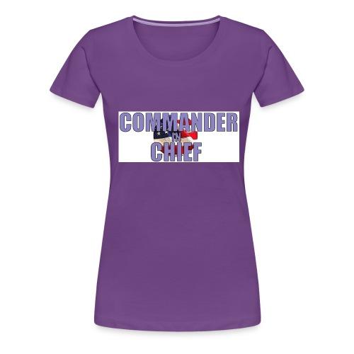 Commander in Chief - Frauen Premium T-Shirt