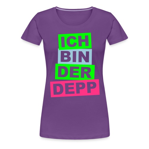Ich bin der Depp - Balken - Frauen Premium T-Shirt