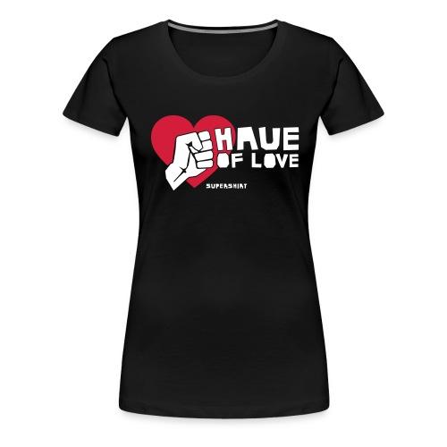haue of love - Frauen Premium T-Shirt