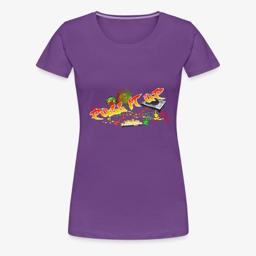 Pull it up!! Kansidah Design - Frauen Premium T-Shirt