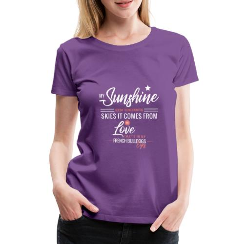My Sunshine does not come from the skies ... - Women's Premium T-Shirt