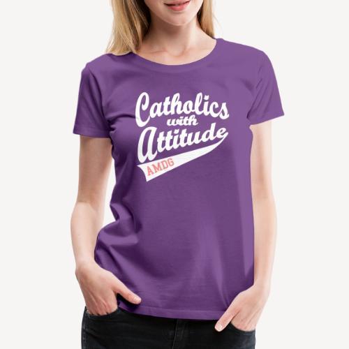 CATHOLICS WITH ATTITUDE AMDG - Women's Premium T-Shirt