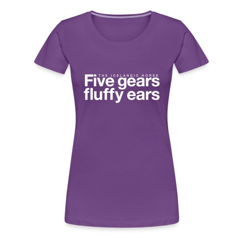 Five gears fluffy ears - Premium T-skjorte for kvinner