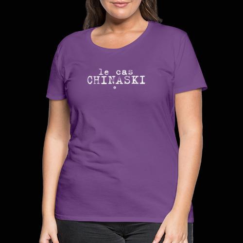 Le Cas Chinaski - T-shirt Premium Femme