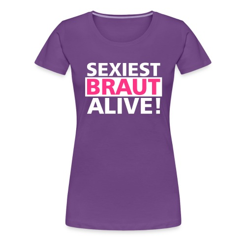 sexiest braut alive - Frauen Premium T-Shirt