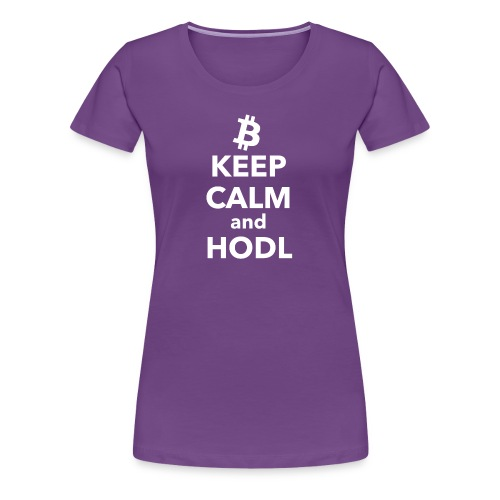 Bitcoin Keep Calm and HODL - Frauen Premium T-Shirt