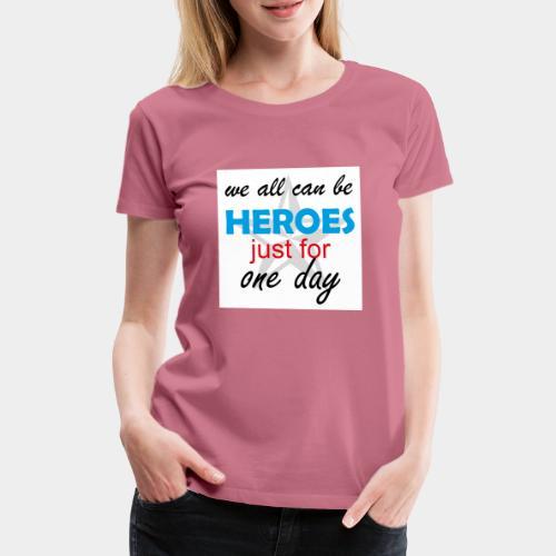 GHB Jeder kann ein Held sein 190320183w - Frauen Premium T-Shirt