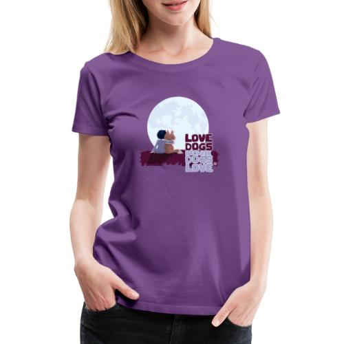 Love Dogs - Women's Premium T-Shirt