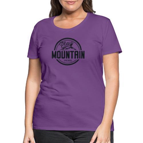 Play Mountain Black Edition - Frauen Premium T-Shirt