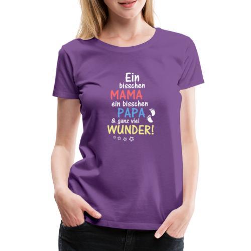 Ein bisschen Mama Papa & ganz viel Wunder - Frauen Premium T-Shirt