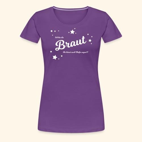 Braut Ich bin die chefin - Frauen Premium T-Shirt