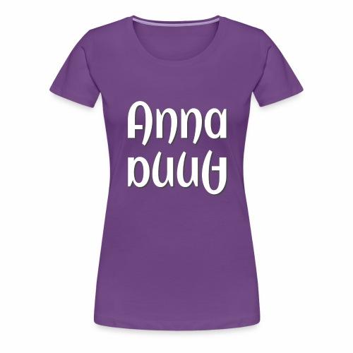 Anna - Frauen Premium T-Shirt