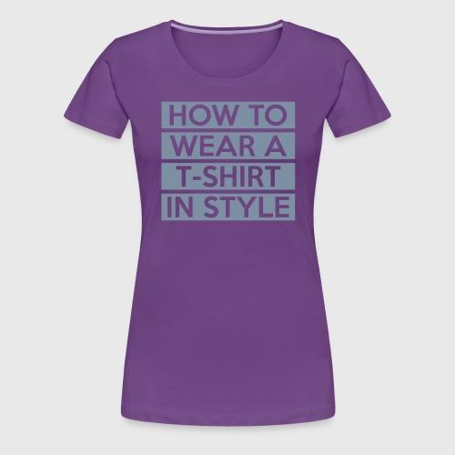 How to wear a T-Shirt - Women's Premium T-Shirt