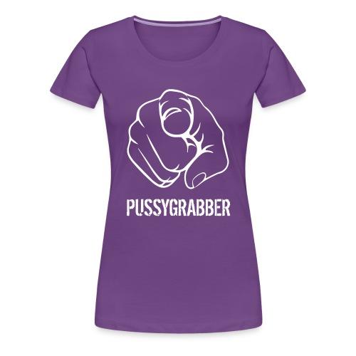 pussygrabber - Frauen Premium T-Shirt