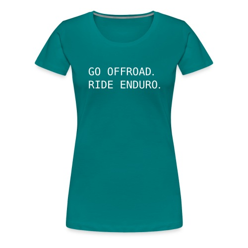 ride offroad. ride enduro. 0EN01 - Women's Premium T-Shirt