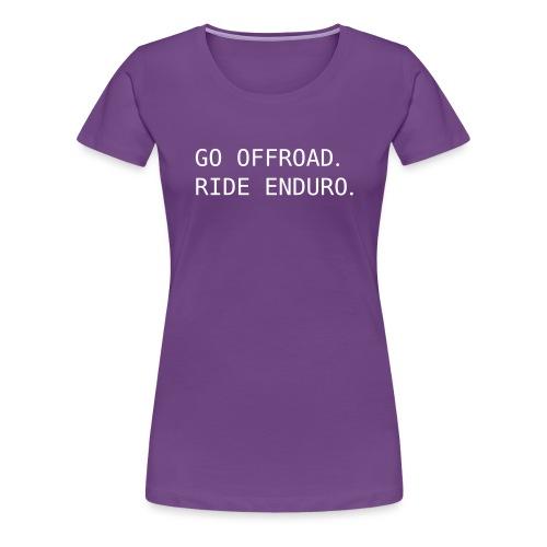 ride offroad. ride enduro. 0EN01 - Women's Premium T-Shirt