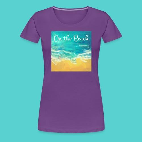 On the Beach - T-shirt Premium Femme