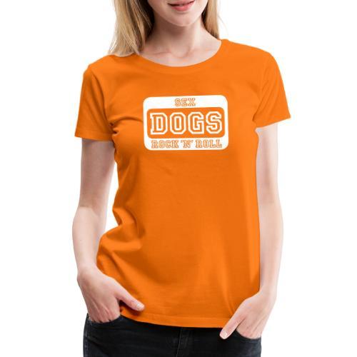 Martin Rütter - Sex, DOGS, Rock 'n' Roll - Langar - Frauen Premium T-Shirt