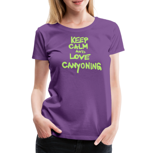 keep calm and love canyoning - Frauen Premium T-Shirt