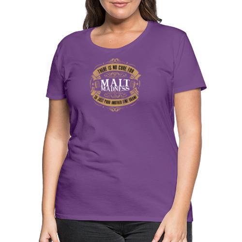 Malt Madness - Frauen Premium T-Shirt