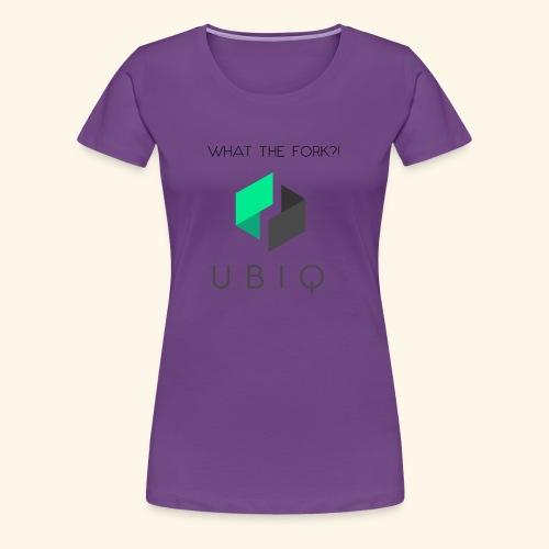 UBIQwhatthefork - Frauen Premium T-Shirt